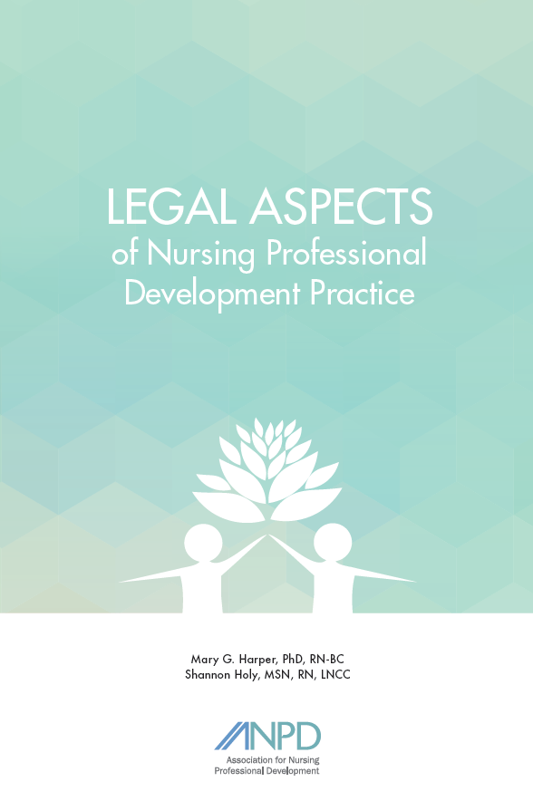 Legal Aspects of Nursing Professional Development Practice