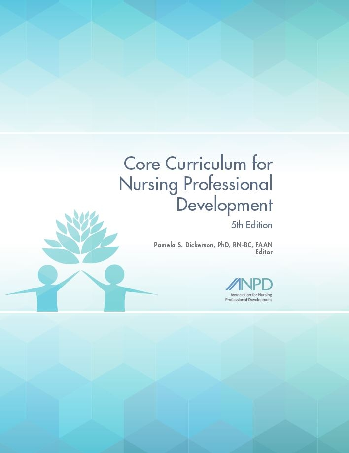Core Curriculum for Nursing Professional Development, 5th Edition (2017)