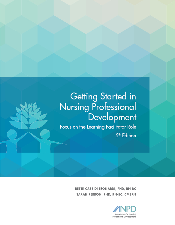 Getting Started in Nursing Professional Development, 5th Edition
